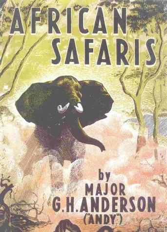African Safaris: Anderson, Major G.H.
