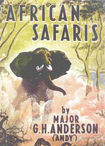 African Safaris: Anderson, G. H.