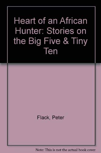 9781571570871: Heart of an African Hunter: Stories on the Big Five and Tiny Ten 1999 2nd Edition