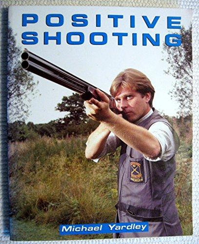 9781571571076: Positive Shooting