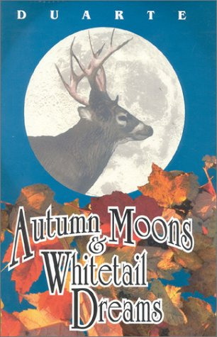 9781571571090: Autumn Moons and Whitetail Dreams: A Portrait of an American Deer Hunter
