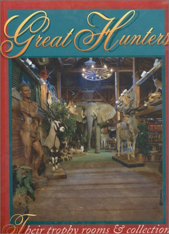 9781571571113: Great Hunters: Their Trophy Rooms and Collections: 002