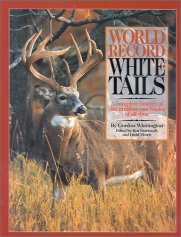 9781571571137: World Record Whitetails: A Complete History of the Number One Bucks of All Time