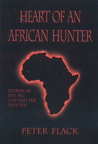9781571571151: Heart of an African Hunter: Stories on the Big Five and Tiny Ten (Classics in African Hunting)