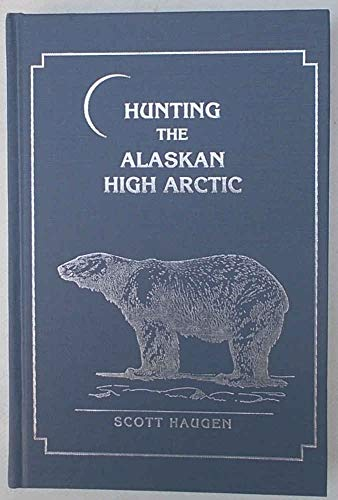 Hunting the Alaskan High Arctic: S. Haugen