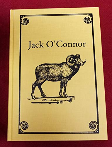 Jack O'Connor: The Legendary Life of America's: O'Connor, Jack; Anderson,