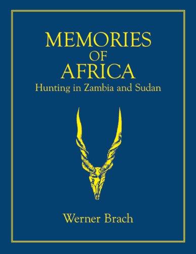 Memories Of Africa - Hunting in Zambia and Sudan (Volume 51 in Safari Press's Classics in ...