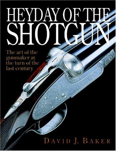 9781571572004: Heyday of the Shotgun: The Art of the Gunmaker at the Turn of the Last Century