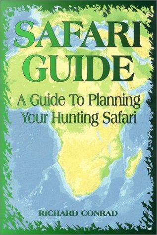 9781571572080: Safari Guide: A Guide To Planning Your Hunting Safari