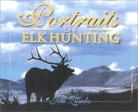 Portraits of Elk Hunting (1571572112) by Jim Zumbo