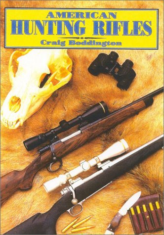 9781571572233: American Hunting Rifles: Their Application in the Field for Practical Shooting