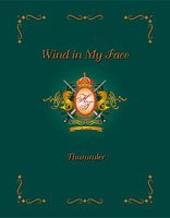 Wind In My Face: The Shikars & Safaris Of A Cazador De Mexico: Hubert Thummier (with Bill ...