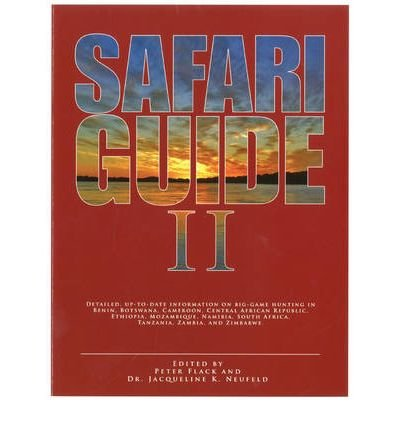 9781571572394: Safari Guide II: Detailed, Up-to-Date Information on Big Game Hunting in Benin, Botswana. CAmeroon, Central African Republic, Ethiopia, Mozambique, ... South Africa, Tanzania, Zambia, and Zimbabwe