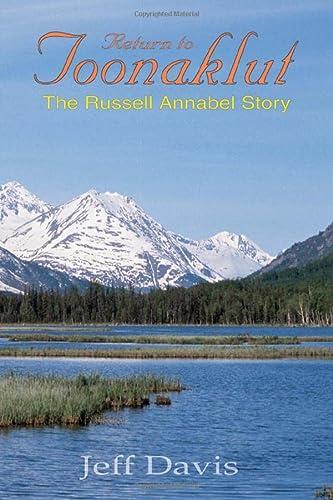 Return to Toonaklut: The Russell Annabel Story: Davis, Jeff