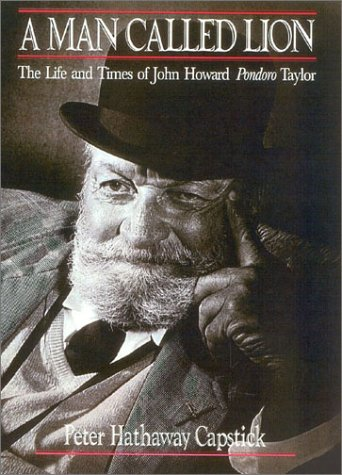9781571572721: A Man Called Lion: The Life and Times of John Howard Pondoro Taylor