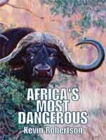 AFRICA'S MOST DANGEROUS: Kevin Doctari Robertson