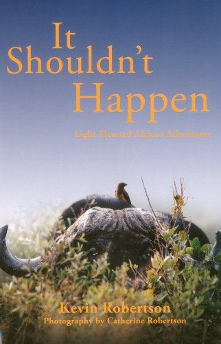 9781571572967: It Shouldn't Happen: Light-Hearted African Adventures