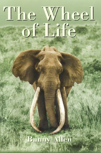 9781571573087: The Wheel of Life: Bunny Allen, A Life of Safaris and Romance