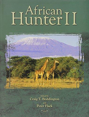 AFRICAN HUNTER II: Boddington, Craig T. and Flack, Peter - Editors