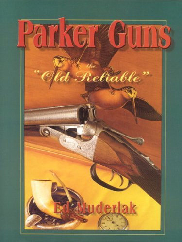 9781571573100: Parker Guns: The Old Reliable