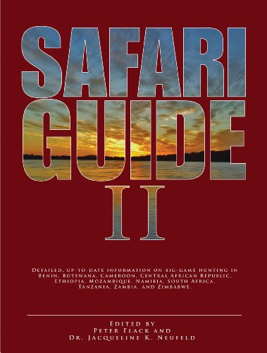 9781571573483: Safari Guide II: Detailed, Up-to-Date Information on Big-Game Hunting in Benin, Botswana, CAmeroon, Central African Republic, Ethiopia, Mozambique, ... South Africa, Tanzania, Zambia, and Zimbabwe