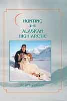HUNTING THE ALASKAN HIGH ARCTIC: BIG-GAME HUNTING: Scott Haugen