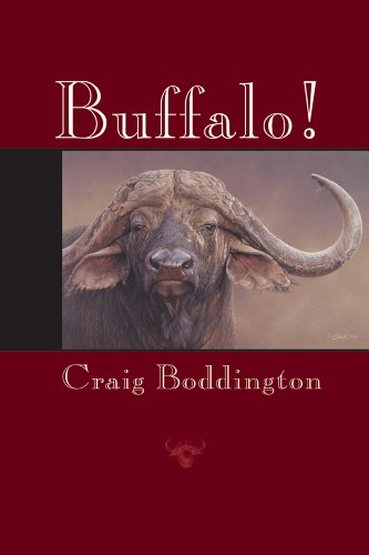 Buffalo! [SIGNED COPY]: Boddington, Craig; Boddington, C.