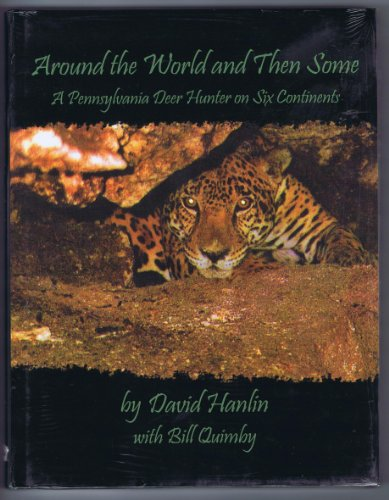 9781571573766: Around the World and Then Some: A Pennsylvania Deer Hunter on Six Continents