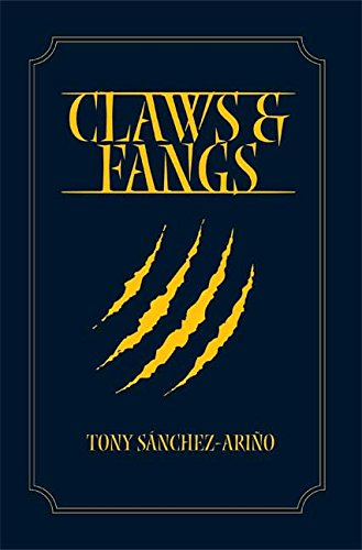 Claws and Fangs: SANCHEZ-ARINO, TONY