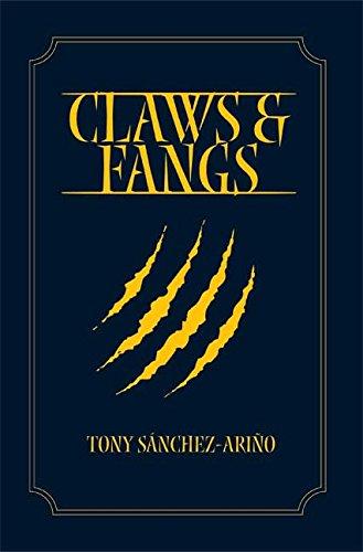 Claws & Fangs: Tony Sanchez-Arino
