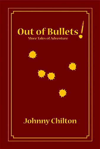 Out of Bullets LTD: Johnny Chilton