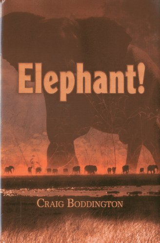 Elephant!: The Renaissance of Hunting the African Elephant: Craig Boddington