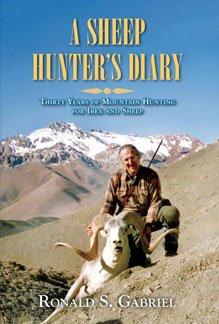 A Sheep Hunter's Diary: Dr. Ronald Gabriel