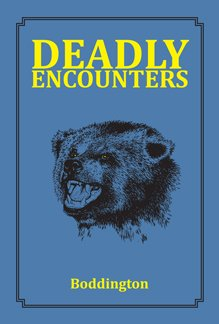 9781571574442: DEADLY ENCOUNTERS-- { Bear Hunting } by Craig Boddington