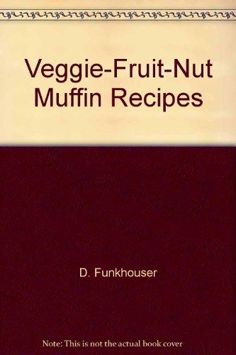 9781571661678: Veggie Fruit Nut Muffin Recipes