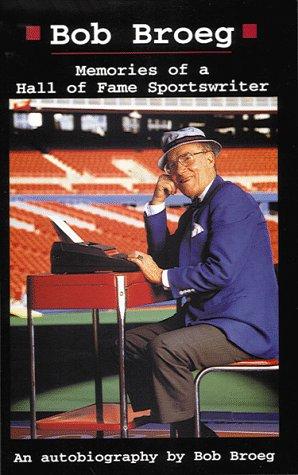 9781571670106: Bob Broeg: Memories of a Hall of Fame Sportswriter