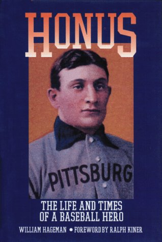 Honus: The Life and Times of a Baseball Hero,