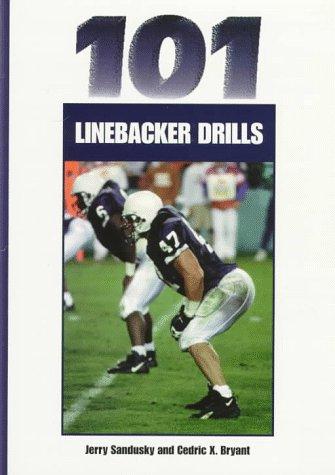 101 Linebacker Drills (Coaches Choice): Jerry Sandusky; Cedric