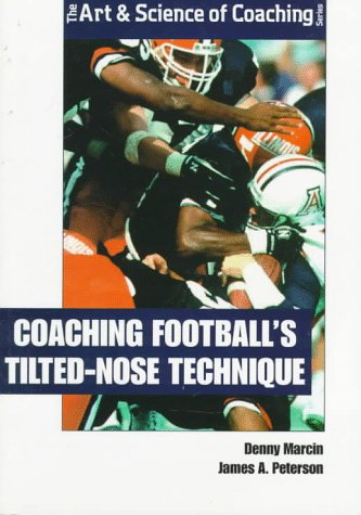 9781571670908: Coaching Football's tilted-Nose Technique; The Art & Science of Coaching