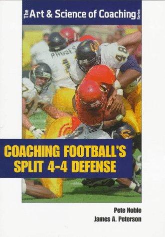 9781571670915: Coaching Football's Split 4-4 Defense (Art & Science of Coaching)