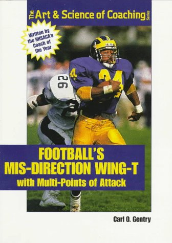 9781571671240: Football's Mis-Direction Wing-T With Multi-Points of Attack (The Art & Science of Coaching Series)