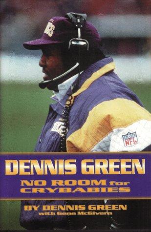 Dennis Green; No Room for Crybabies: Green, Dennis