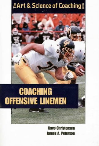 9781571672087: Coaching Offensive Linemen/ The Art & Science of Coaching Series