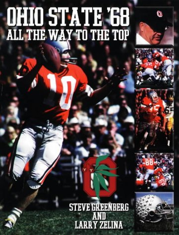 Ohio State '68: All the Way to the Top The Story of Ohio State's Undefeated Run to the ...