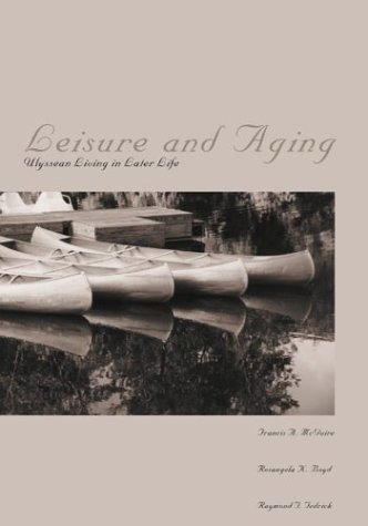 9781571673794: Leisure and Aging: Ulyssean Living in Later Life