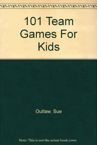 9781571674302: 101 Team Games For Kids