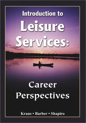 Introduction to Leisure Services: Career Perspectives: Richard Kraus, Elizabeth