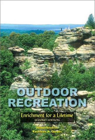 Outdoor Recreation: Enrichment for a Lifetime (Paperback): Hilmi Ibrahim, K.A. Cordes