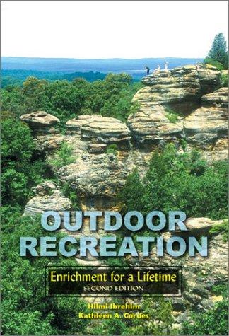 Outdoor Recreation: Enrichment for a Lifetime: Hilmi Ibrahim, Kathleen A. Cordes