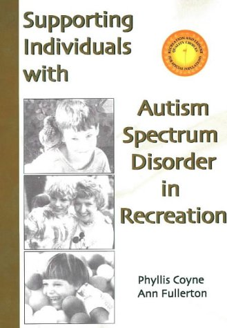 9781571674982: Supporting Individuals with Autism Spectrum Disorder in Recreation